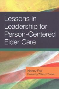 [해외]Lessons in Leadership for Person-Centered Elder Care (Paperback)