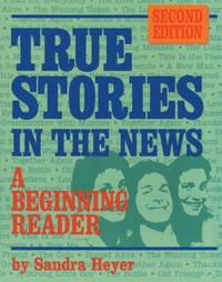 True Stories in the News : A Beginning Reader