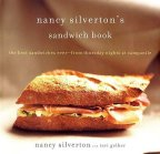 Nancy Silverton''s Sandwich Book : The Best Sandwiches Ever--From Thursday Nights at Campanile