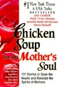 Chicken Soup for the Mother's Soul : 101 Stories to