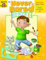 The Never-Bored Kid Book 2, Ages 8-9