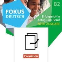 [해외]Fokus Deutsch B1+/B2. Erfolgreich in Alltag und Beruf - Kurs- und ?bungsbuch B2 mit Brueckenkurs B1+