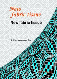 New fabric tissue contents-새로운 직물조직(영어판)