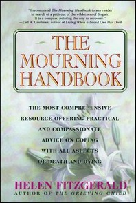 Mourning Handbook : The Most Comprehensive Resource Offering Practical and Compassionate Advice