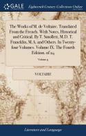 [해외]The Works of M. de Voltaire. Translated from the French. with Notes, Historical and Critical. by T. Smollett, M.D. T. Francklin, M.A. and Others. in T (Hardcover)