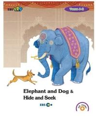 Elephant and Dog & Hide and Seek 스토리북(Level 2)(EBS초목달)(CD1장포함)(Venus(비너스) 4-2)(Paperbac