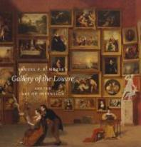 Samuel F. B. Morse's gallery of the Louvre and the Art of Invention