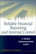 Reliable Financial Reporting and Internal Control : A Global Implementation Guide