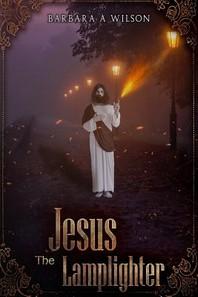 Jesus the Lamplighter