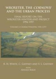 Wroxeter, the Cornovii and the Urban Process, Volume 2