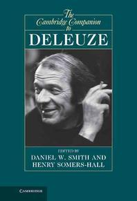 The Cambridge Companion to Deleuze. Edited by Daniel W. Smith, Henry Somers-Hall