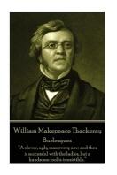 William Makepeace Thackeray - Burlesques