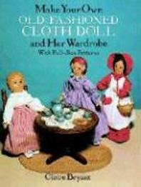 [해외]Make Your Own Old-Fashioned Cloth Doll and Her Wardrobe