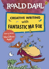 [해외]Roald Dahl Creative Writing with Fantastic Mr Fox: How to Write a Marvellous Plot