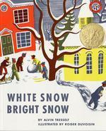 White Snow, Bright Snow (Caldecott Honor)