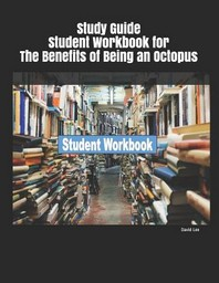 [해외]Study Guide Student Workbook for the Benefits of Being an Octopus (Paperback)