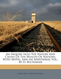 [해외]An Inquiry Into the Nature and Causes of the Wealth of Nations. with Notes, and an Additional Vol., by D. Buchanan (Paperback)