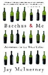 Bacchus & Me : Adventures in the Wine Cellar