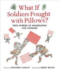 [해외]What If Soldiers Fought with Pillows? (Hardcover)