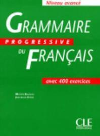 Grammaire progressive du francais, niveau avance : Cahier de 400 exercices
