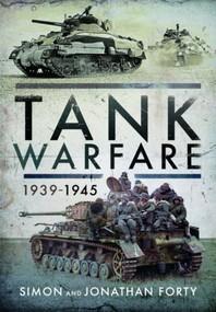 Tank Warfare, 1939-1945