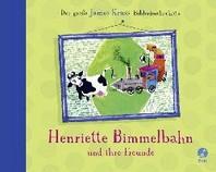 Henriette Bimmelbahn und ihre Freunde - Der grosse James Kruess Bilderbuchschatz