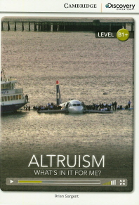 Altruism: Whats in it For Me?(B1+)