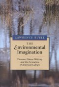 Environmental Imagination : Thoreau, Nature Writing and the Formation of American Culture /밑줄 有(형광펜)   ☞ 서고위치:XA 8  *[구매하시면 품절로 표기 됩니다]