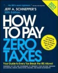 How to Pay Zero Taxes 2013 #