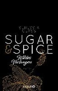 Sugar & Spice - Wildes Verlangen