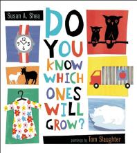 [해외]Do You Know Which Ones Will Grow? (Hardcover)