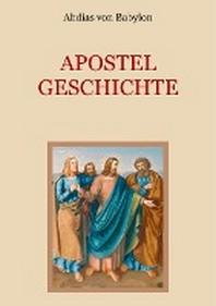 Apostelgeschichte - Leben und Taten der zwoelf Apostel Jesu Christi
