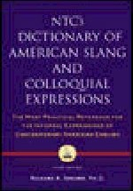 NTC`s Dictionary of American Slang and Colloquial Expressions