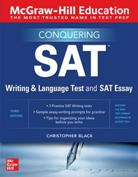 McGraw-Hill Education Conquering the SAT Writing and Language Test and SAT Essay, Third Edition