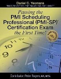 Passing the PMI Scheduling Professional (PMI-Sp) (C) Certification Exam the First Time!