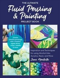 [해외]The Ultimate Fluid Pouring & Painting Project Book (Paperback)