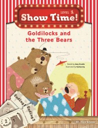 Show Time! Level. 1: Goldilocks and the Three Bears(CD1장포함)