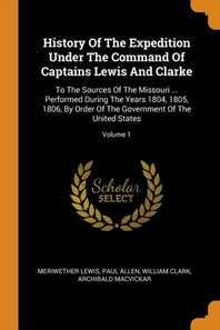 [해외]History of the Expedition Under the Command of Captains Lewis and Clarke (Paperback)