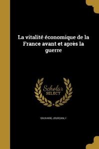 [해외]La Vitalite Economique de La France Avant Et Apres La Guerre (Paperback)