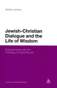 Jewish-Christian Dialogue and the Life of Wisdom