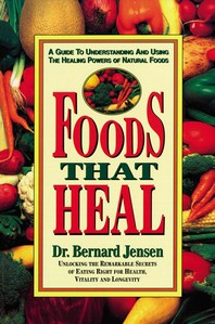 Foods That Heal, 2/e : A Guide to Understanding and Using the Healing Powers of Natural Foods