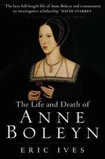Life And Death of Anne Boleyn : The Most Happy