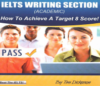 IELTS Writing Section (Academic): How To Achieve A Target 8 Score