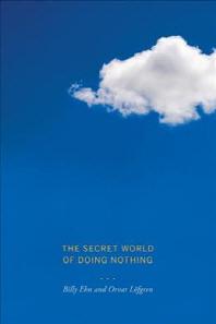 [해외]The Secret World of Doing Nothing (Paperback)