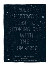 [해외]Your Illustrated Guide to Becoming One with the Universe
