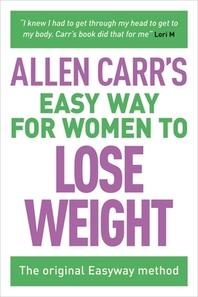 [해외]Allen Carr's Easy Way for Women to Lose Weight (Paperback)