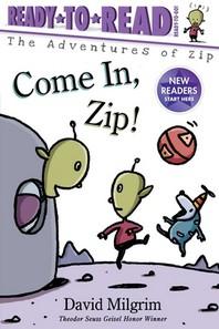 [해외]Come In, Zip! (Hardcover)