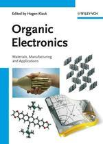 Organic Electronics : Materials, Manufacturing and Applications