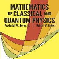 Mathematics of Classical and Quantum Physics (Revised)