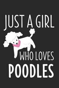 [해외]Just A Girl Who Loves Poodles (Paperback)